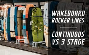 Continuous vs 3 Stage Wakeboard Rockers